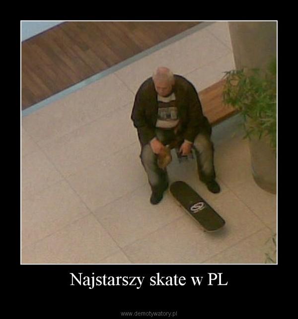 Najstarszy skate w PL –