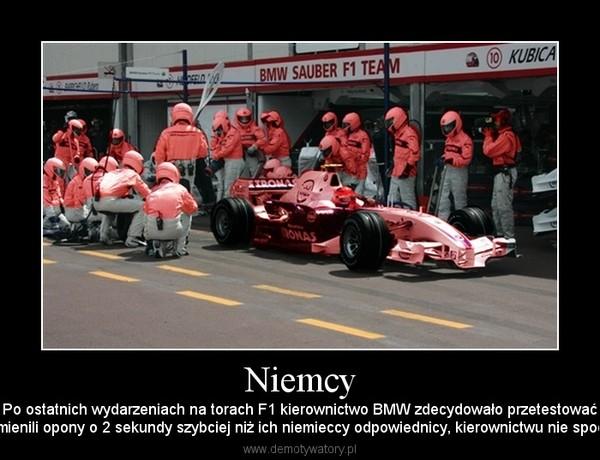 Niemcy – Po ostatnich wydarzeniach na torach F1 kierownictwo BMW zdecydowało przetestowaćpolskich mechaników. Niestety Polacy nie przeszli testów. Pomimo że wymienili opony o 2 sekundy szybciej niż ich niemieccy odpowiednicy, kierownictwu nie spodobało się to, że jednocześnie przemalowali bolid i przebili numery silnika.