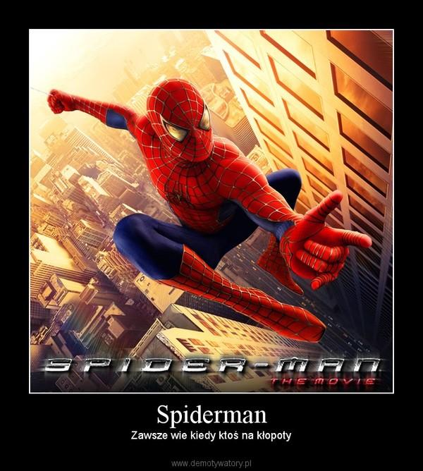 Spiderman – Zawsze wie kiedy ktoś na kłopoty