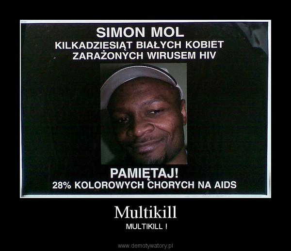 Multikill –  MULTIKILL !