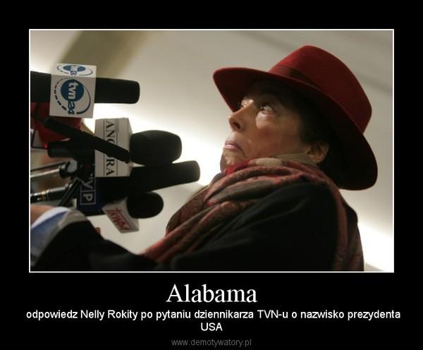 Alabama –  odpowiedz Nelly Rokity po pytaniu dziennikarza TVN-u o nazwisko prezydentaUSA