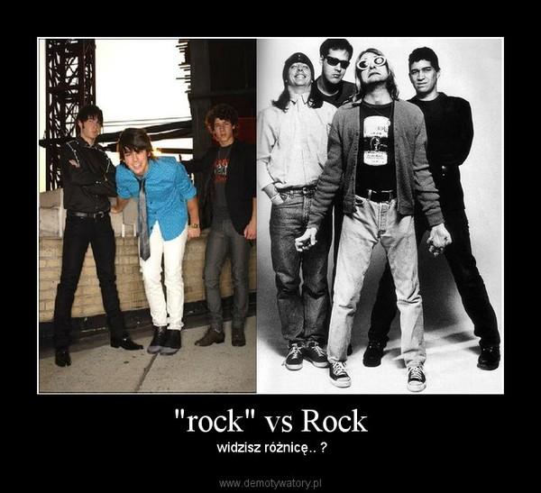 """""""rock"""" vs Rock –  widzisz różnicę.. ?"""