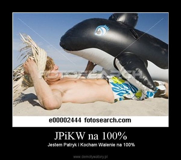 JPiKW na 100% –  Jestem Patryk i Kocham Walenie na 100%