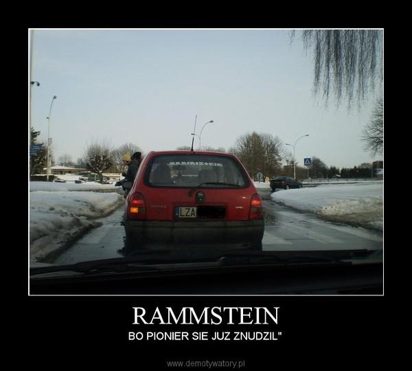 """RAMMSTEIN – BO PIONIER SIE JUZ ZNUDZIL"""""""