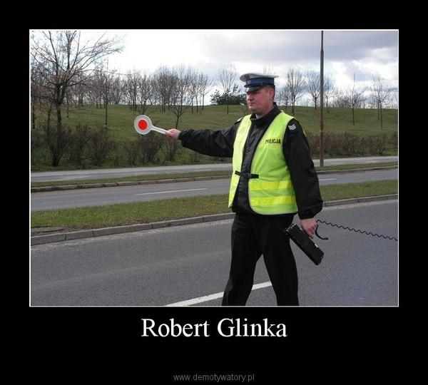 Robert Glinka –