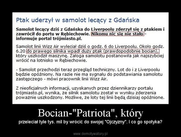 """Bocian-""""Patriota"""", który – przeleciał tyle tys. mil by wrócić do swojej """"Ojczyzny"""". I co go spotyka?"""