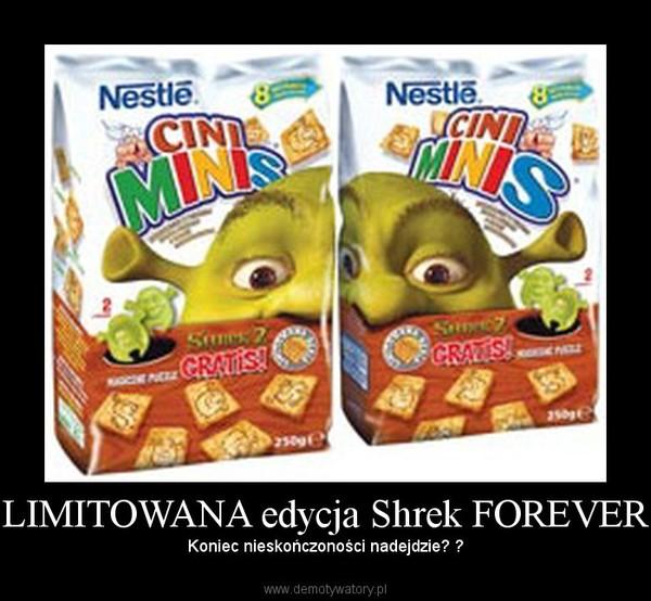 LIMITOWANA edycja Shrek FOREVER – Koniec nieskończoności nadejdzie? ?