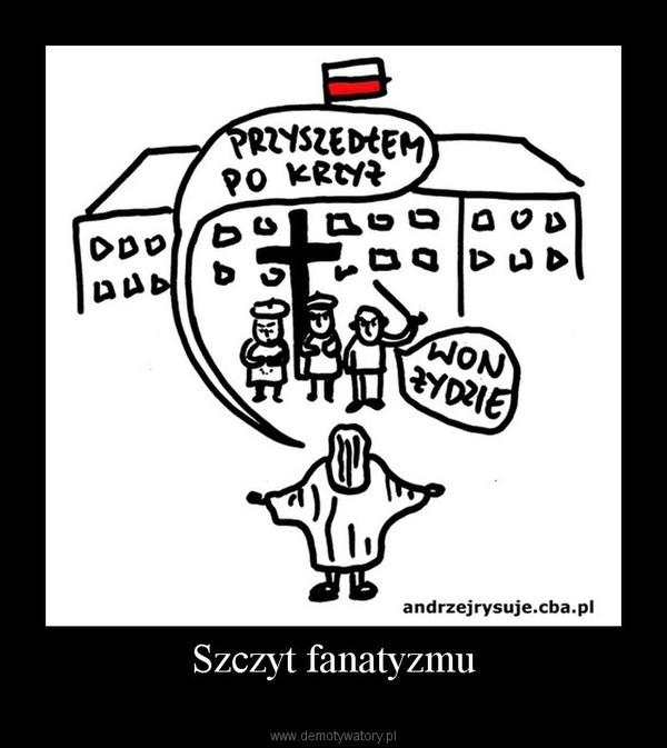 Szczyt fanatyzmu –