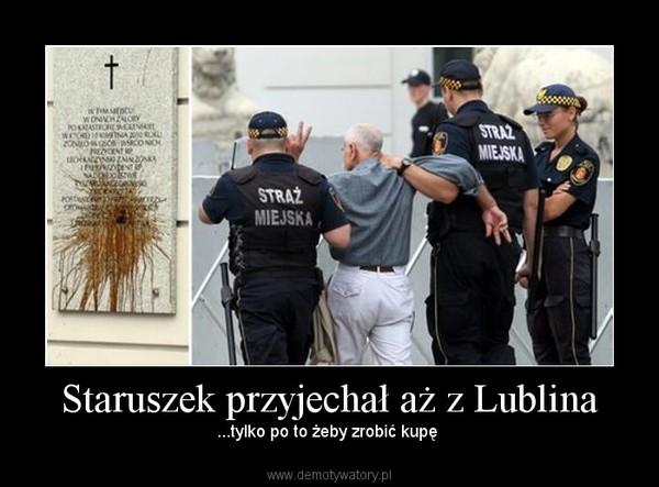 Staruszek przyjechał aż z Lublina – ...tylko po to żeby zrobić kupę