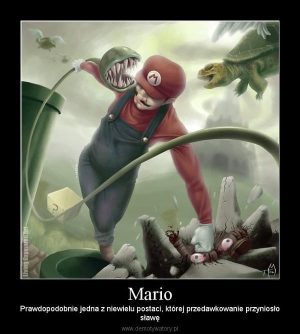 Mario – Prawdopodobnie jedna z niewielu postaci, której przedawkowanie przyniosłosławę