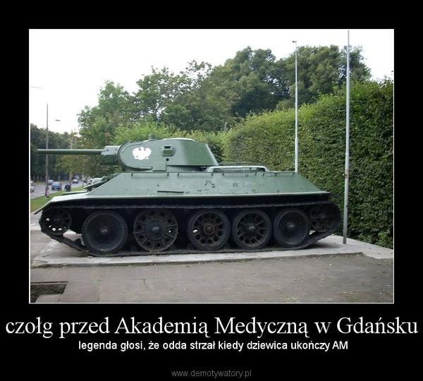 czołg przed Akademią Medyczną w Gdańsku –  legenda głosi, że odda strzał kiedy dziewica ukończy AM