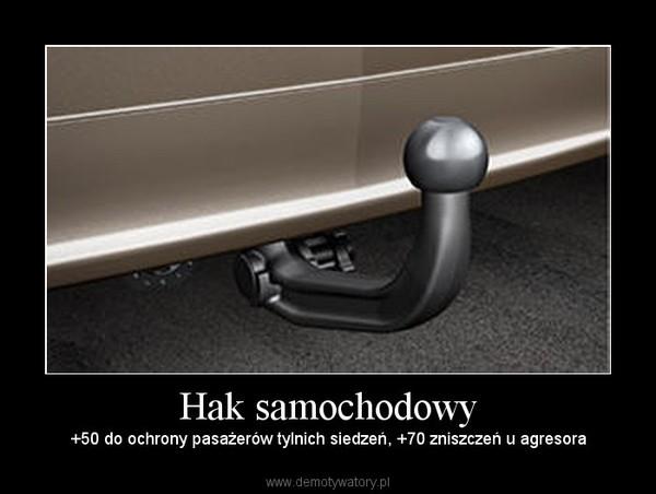 Hak samochodowy – +50 do ochrony pasażerów tylnich siedzeń, +70 zniszczeń u agresora