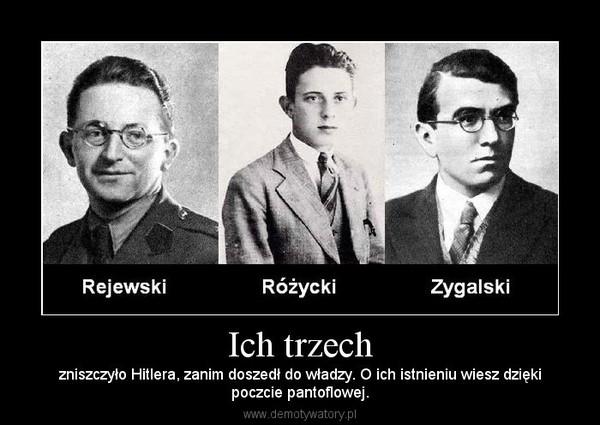 Ich trzech – zniszczyło Hitlera, zanim doszedł do władzy. O ich istnieniu wiesz dziękipoczcie pantoflowej.