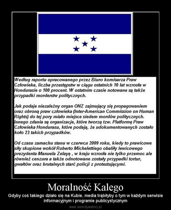 Moralność Kalego – Gdyby coś takiego działo się na Kubie, media trąbiłyby o tym w każdym serwisieinformacyjnym i programie publicystycznym