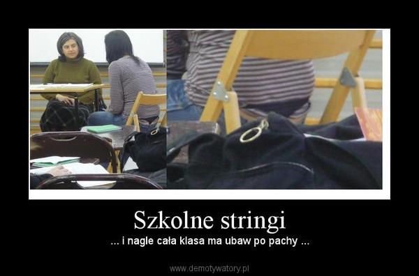 Szkolne stringi – ... i nagle cała klasa ma ubaw po pachy ...