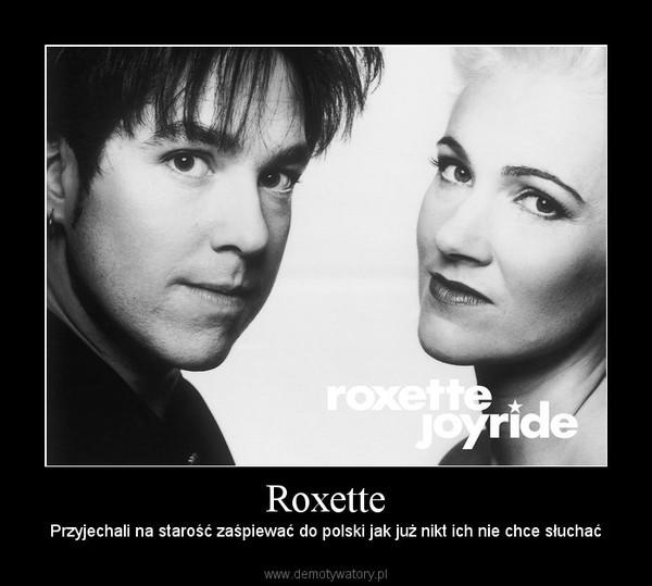 Roxette – Przyjechali na starość zaśpiewać do polski jak już nikt ich nie chce słuchać