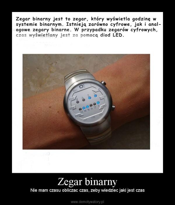 Zegar binarny – Nie mam czasu obliczac czas, zeby wiedziec jaki jest czas
