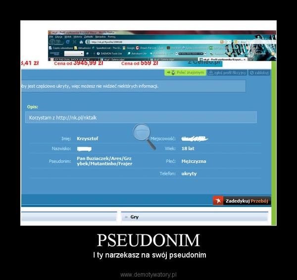 PSEUDONIM – I ty narzekasz na swój pseudonim