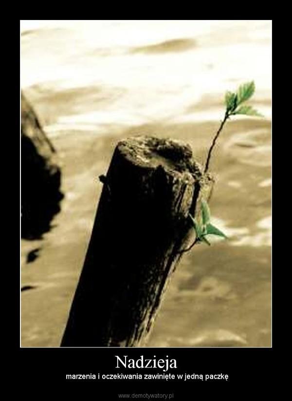 Nadzieja – marzenia i oczekiwania zawinięte w jedną paczkę