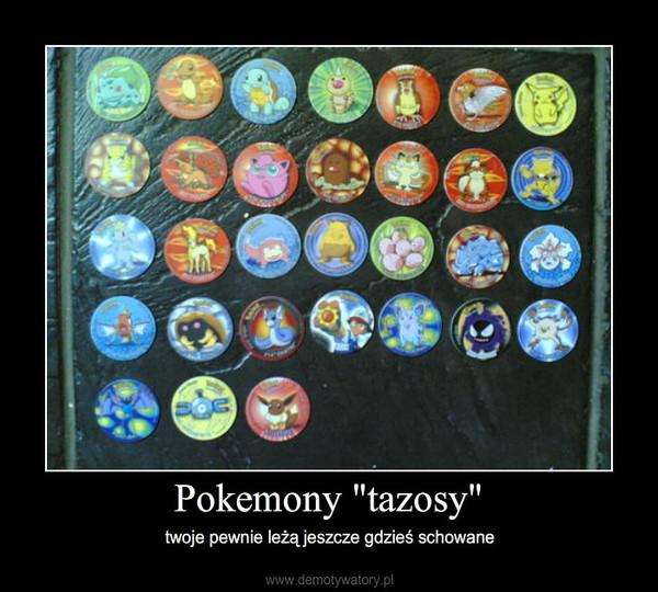 """Pokemony """"tazosy"""" – twoje pewnie leżą jeszcze gdzieś schowane"""