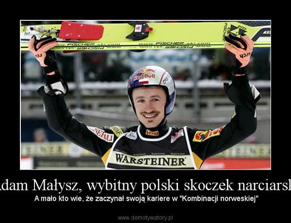 """Adam Małysz, wybitny polski skoczek narciarski – A mało kto wie, że zaczynał swoją kariere w """"Kombinacji norweskiej"""""""