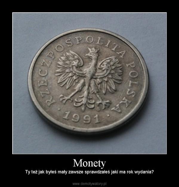Monety – Ty też jak byłeś mały zawsze sprawdzałeś jaki ma rok wydania?