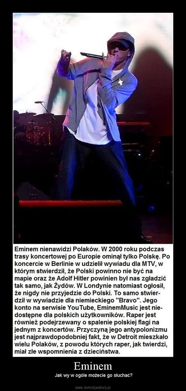 Eminem – Jak wy w ogóle możecie go słuchać?