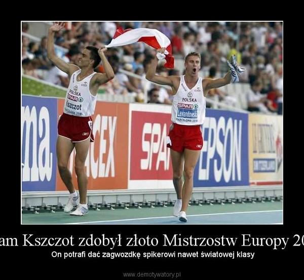 Adam Kszczot zdobył złoto Mistrzostw Europy 2011 – On potrafi dać zagwozdkę spikerowi nawet światowej klasy