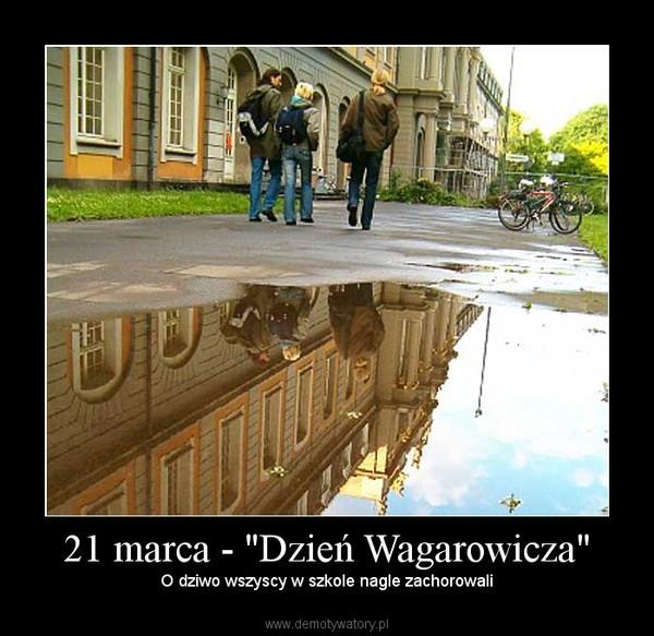 """21 marca - """"Dzień Wagarowicza"""" – O dziwo wszyscy w szkole nagle zachorowali"""
