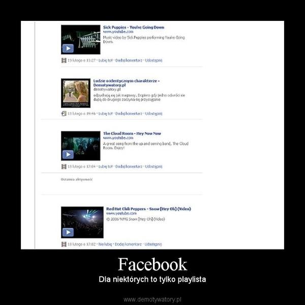 Facebook – Dla niektórych to tylko playlista