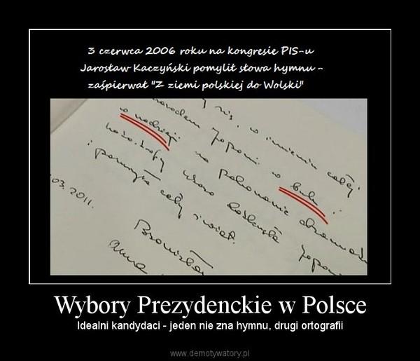 Wybory Prezydenckie w Polsce – Idealni kandydaci - jeden nie zna hymnu, drugi ortografii