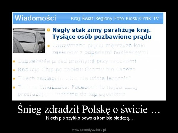 Śnieg zdradził Polskę o świcie … – Niech pis szybko powoła komisje śledczą…