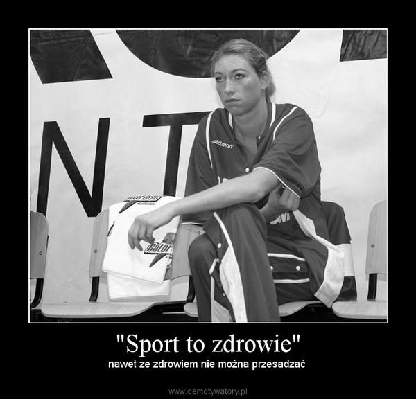 """""""Sport to zdrowie"""" – nawet ze zdrowiem nie można przesadzać"""
