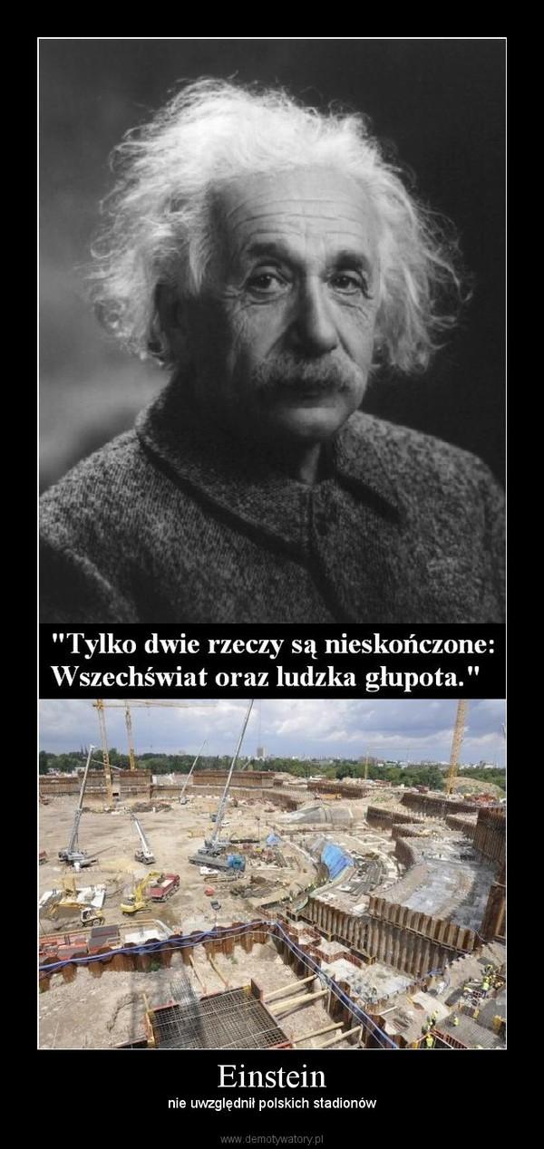 Einstein – nie uwzględnił polskich stadionów