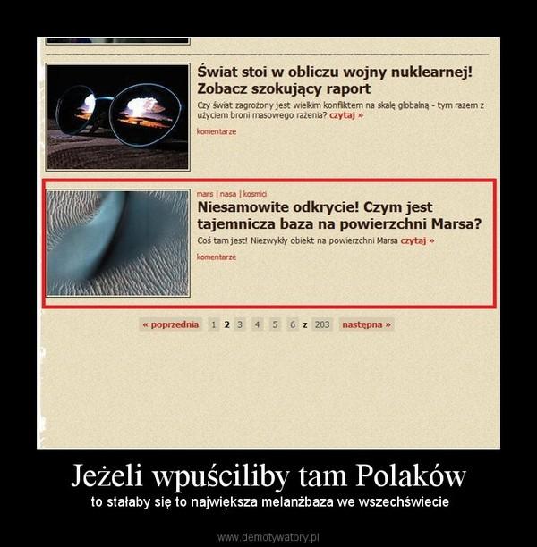Jeżeli wpuściliby tam Polaków – to stałaby się to największa melanżbaza we wszechświecie