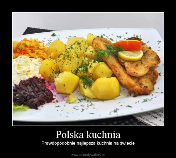 Polska kuchnia – Prawdopodobnie najlepsza kuchnia na świecie
