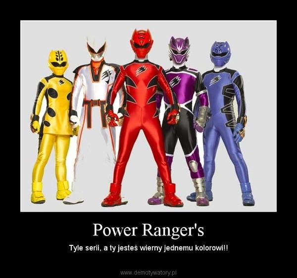 Power Ranger's – Tyle serii, a ty jesteś wierny jednemu kolorowi!!