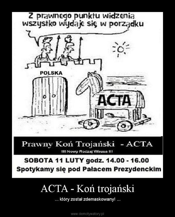 ACTA - Koń trojański – ... który został zdemaskowany! ...