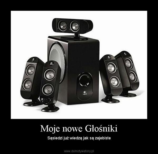 Moje nowe Głośniki – Sąsiedzi już wiedzą jak są zajebiste
