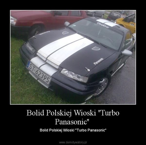 Bolid Polskiej Wioski \'\'Turbo Panasonic\'\' – Bolid Polskiej Wioski \'\'Turbo Panasonic\'\'