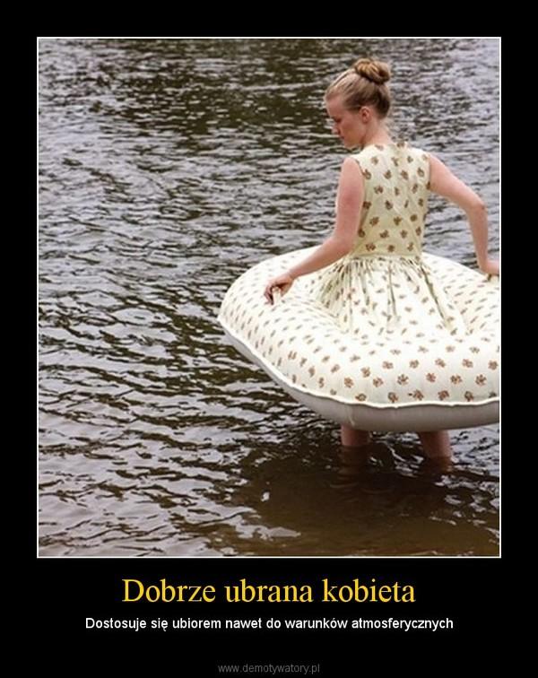 Dobrze ubrana kobieta – Dostosuje się ubiorem nawet do warunków atmosferycznych