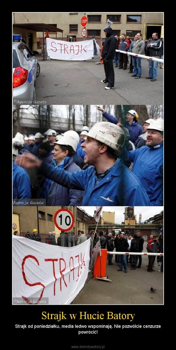 Strajk w Hucie Batory – Strajk od poniedziałku, media ledwo wspominają. Nie pozwólcie cenzurze powrócić!