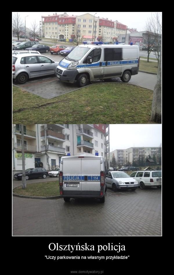 """Olsztyńska policja – """"Uczy parkowania na własnym przykładzie"""""""