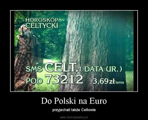 Do Polski na Euro – przyjechali także Celtowie
