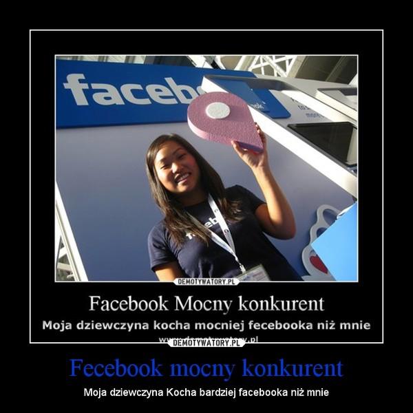 Fecebook mocny konkurent – Moja dziewczyna Kocha bardziej facebooka niż mnie