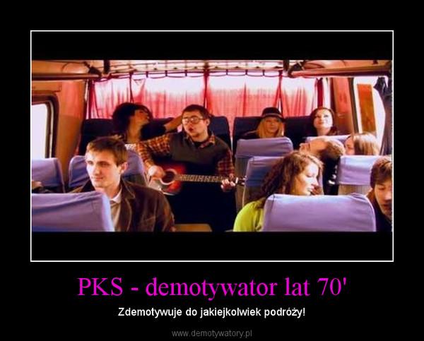 PKS - demotywator lat 70' – Zdemotywuje do jakiejkolwiek podróży!