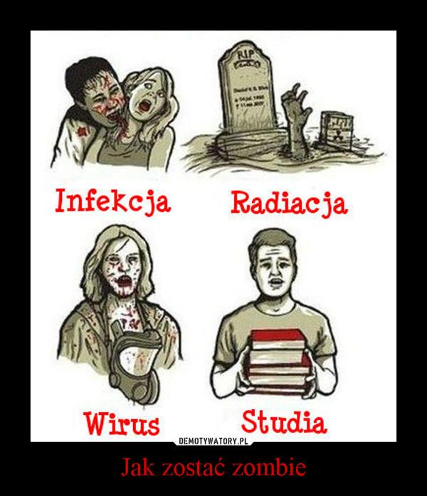 Jak zostać zombie –