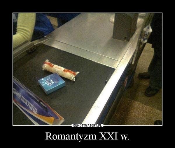 Romantyzm XXI w. –