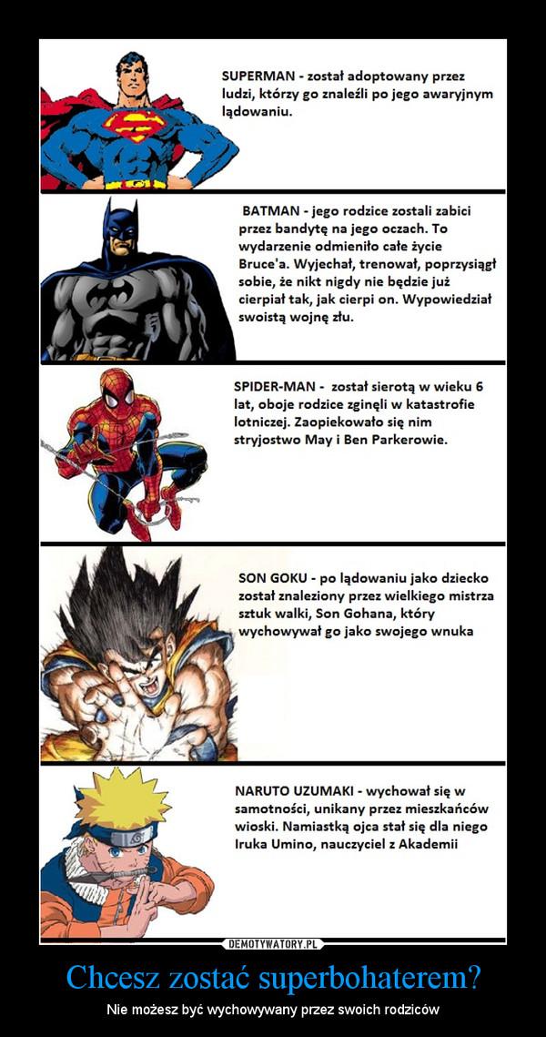 Chcesz zostać superbohaterem? – Nie możesz być wychowywany przez swoich rodziców