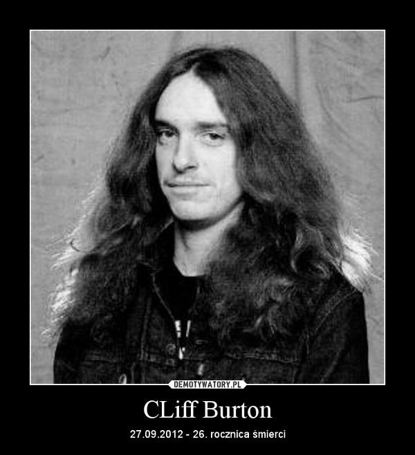 CLiff Burton – 27.09.2012 - 26. rocznica śmierci
